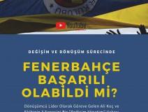 Değişim ve Dönüşüm Sürecinde Fenerbahçe Başarılı Olabildi Mi?
